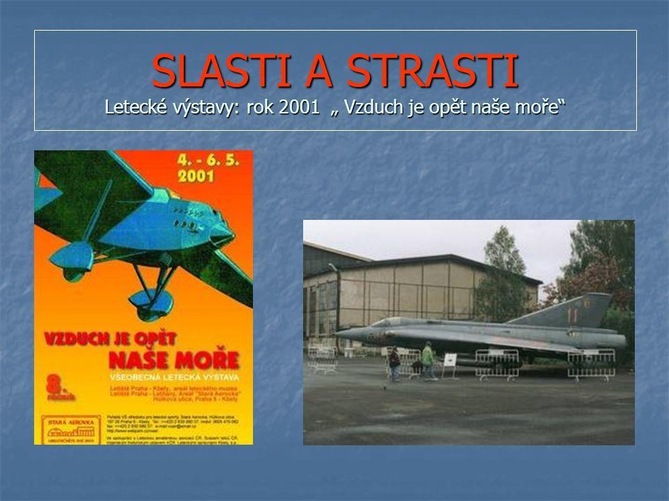 """SLASTI A STRASTI Letecké výstavy: rok 2001 """" Vzduch je opět naše moře"""
