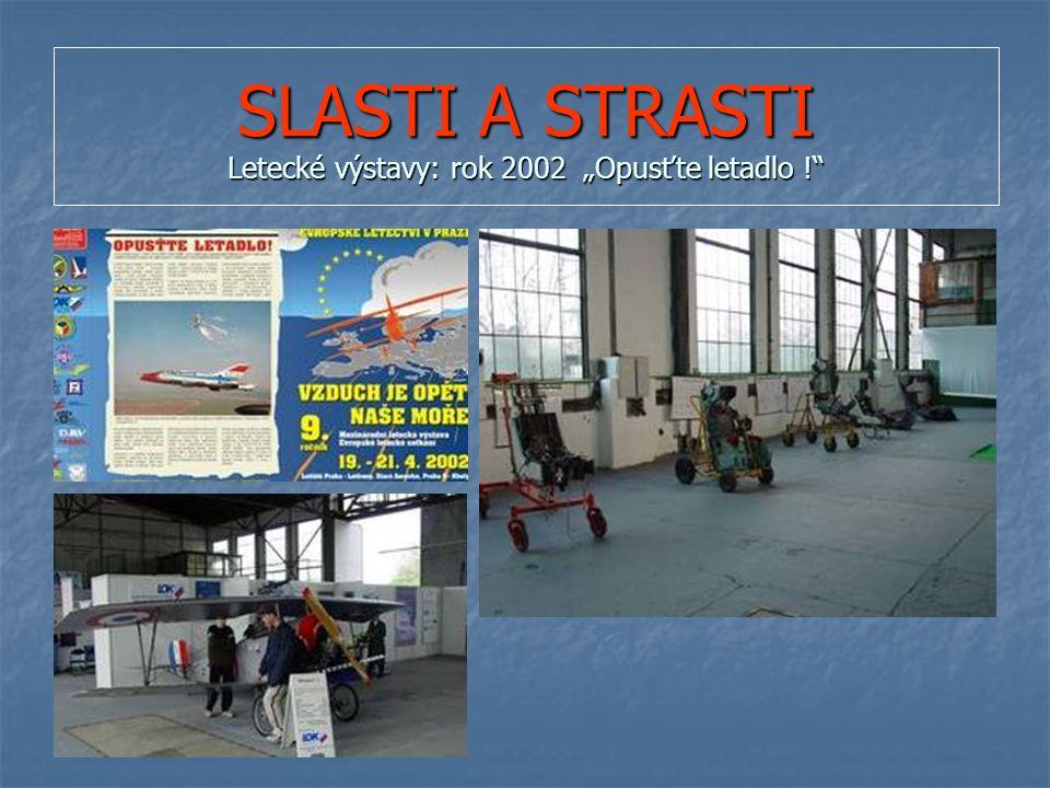 """SLASTI A STRASTI Letecké výstavy: rok 2002 """"Opusťte letadlo !"""
