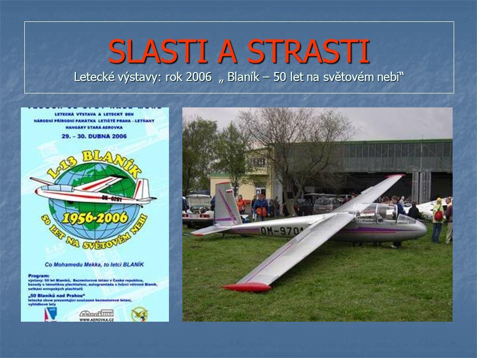 """SLASTI A STRASTI Letecké výstavy: rok 2006 """" Blaník – 50 let na světovém nebi"""
