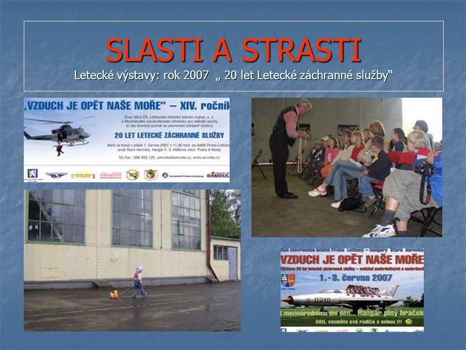 """SLASTI A STRASTI Letecké výstavy: rok 2007 """" 20 let Letecké záchranné služby"""