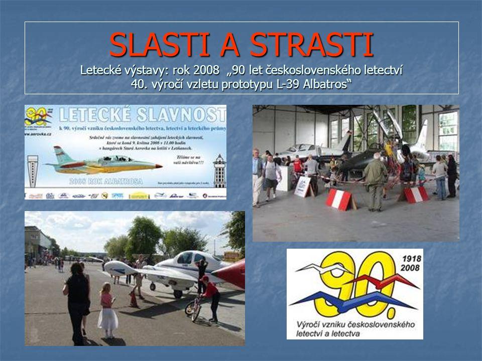 """SLASTI A STRASTI Letecké výstavy: rok 2008 """"90 let československého letectví 40."""