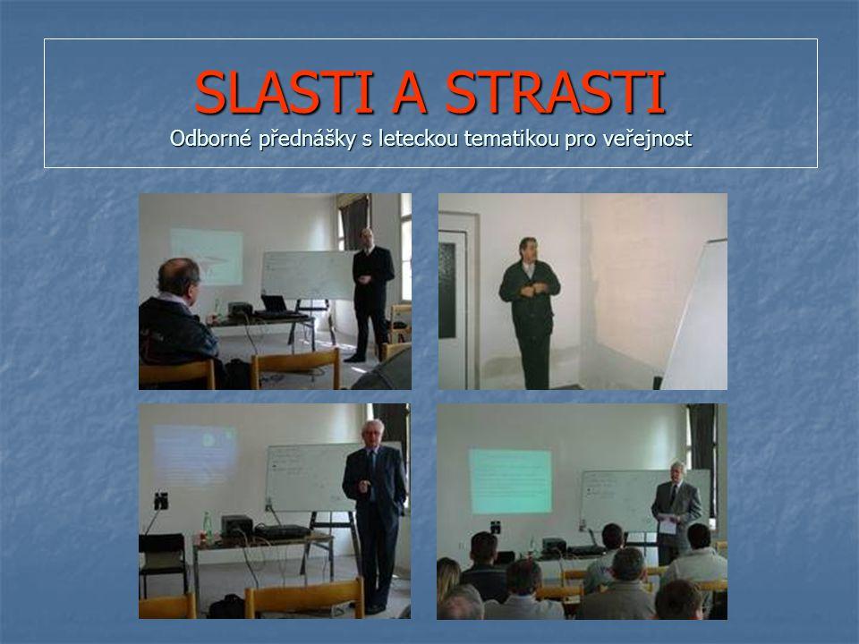 SLASTI A STRASTI Odborné přednášky s leteckou tematikou pro veřejnost
