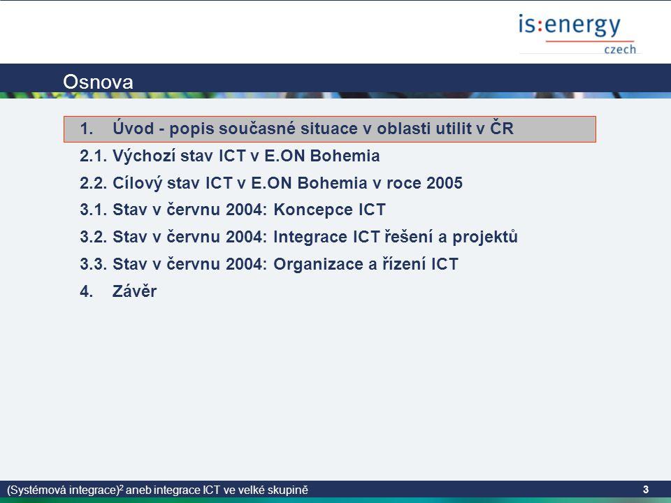 (Systémová integrace) 2 aneb integrace ICT ve velké skupině 3 Osnova 1.