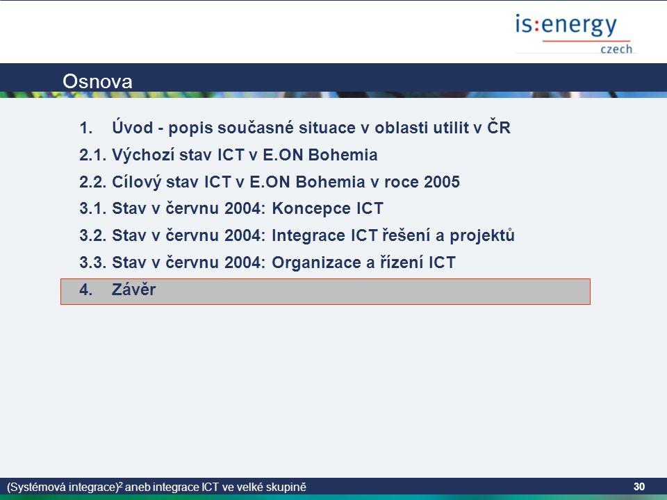 (Systémová integrace) 2 aneb integrace ICT ve velké skupině 30 Osnova 1.