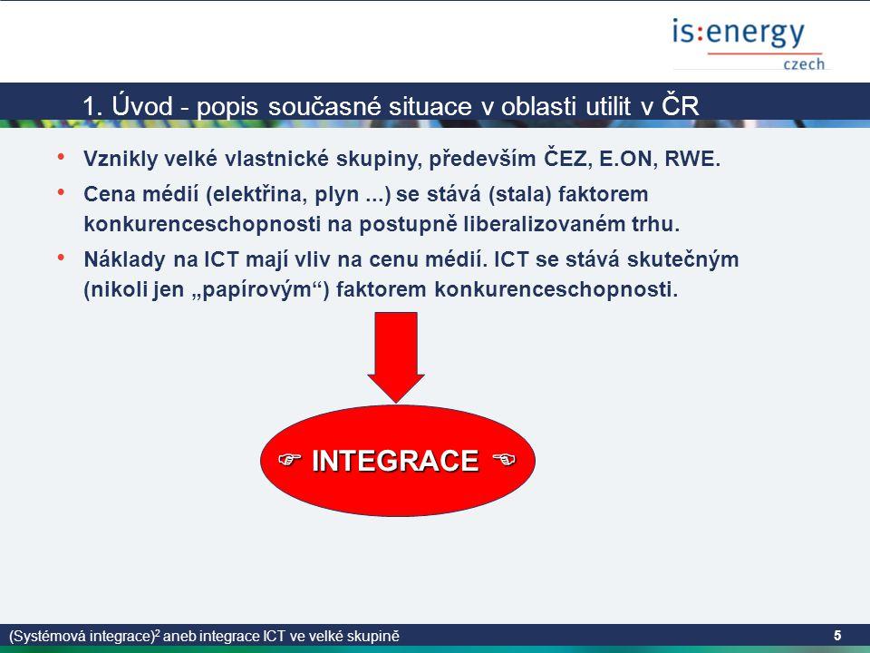 (Systémová integrace) 2 aneb integrace ICT ve velké skupině 5 1.