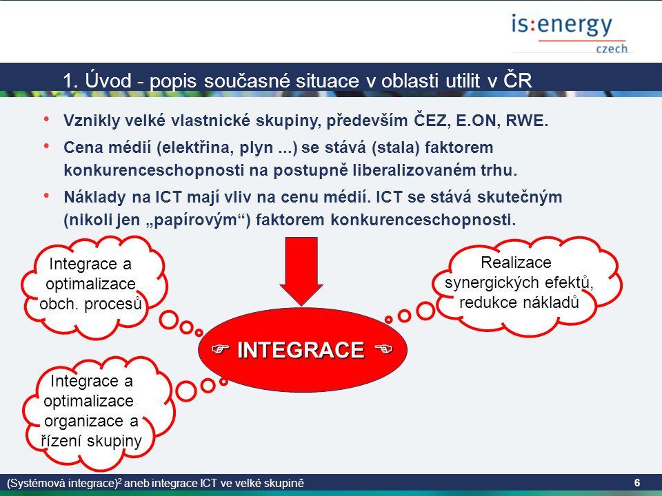 (Systémová integrace) 2 aneb integrace ICT ve velké skupině 6 1.