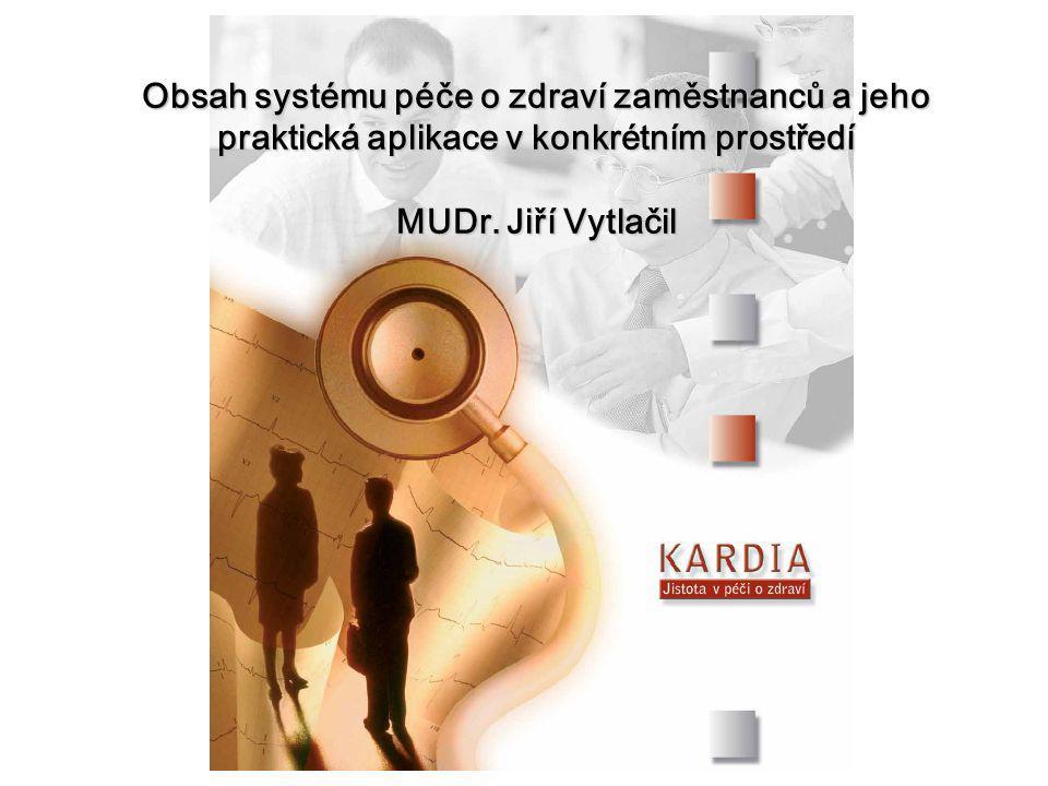 Obsah systému péče o zdraví zaměstnanců a jeho praktická aplikace v konkrétním prostředí MUDr. Jiří Vytlačil
