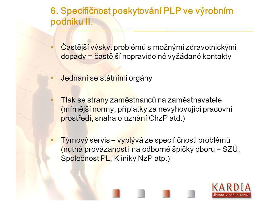 6. Specifičnost poskytování PLP ve výrobním podniku II. Častější výskyt problémů s možnými zdravotnickými dopady = častější nepravidelné vyžádané kont