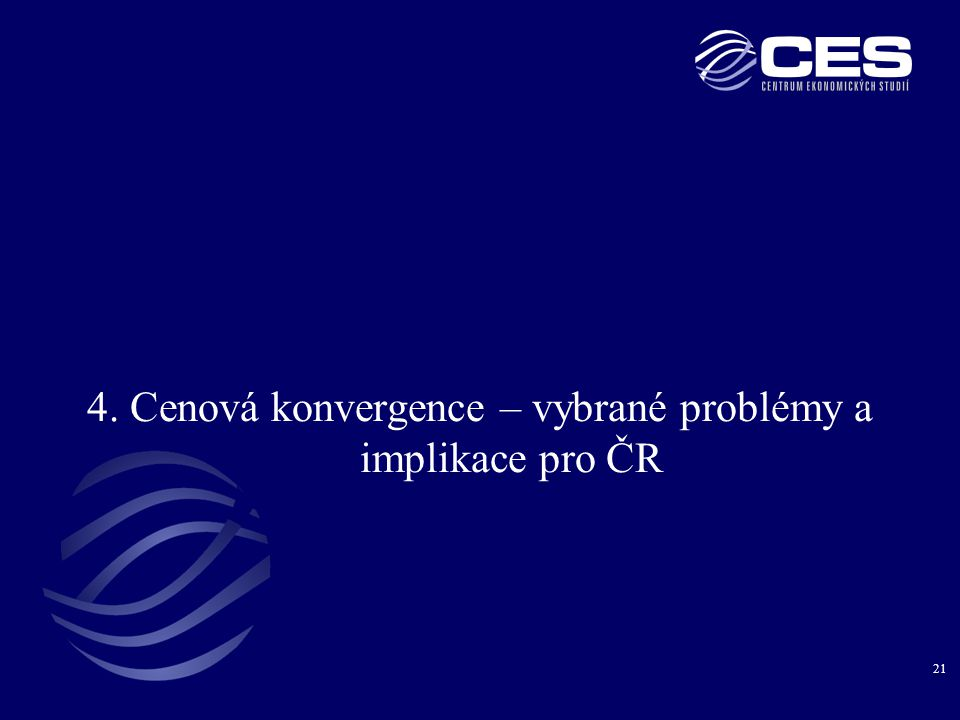 21 4. Cenová konvergence – vybrané problémy a implikace pro ČR