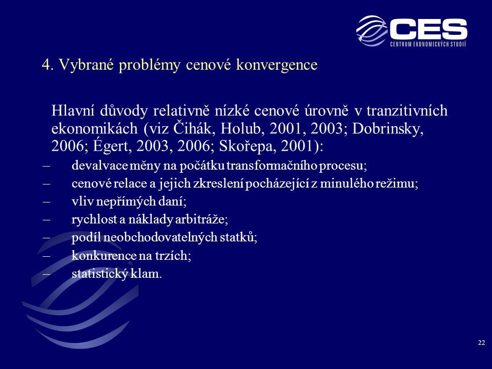 22 4. Vybrané problémy cenové konvergence Hlavní důvody relativně nízké cenové úrovně v tranzitivních ekonomikách (viz Čihák, Holub, 2001, 2003; Dobri