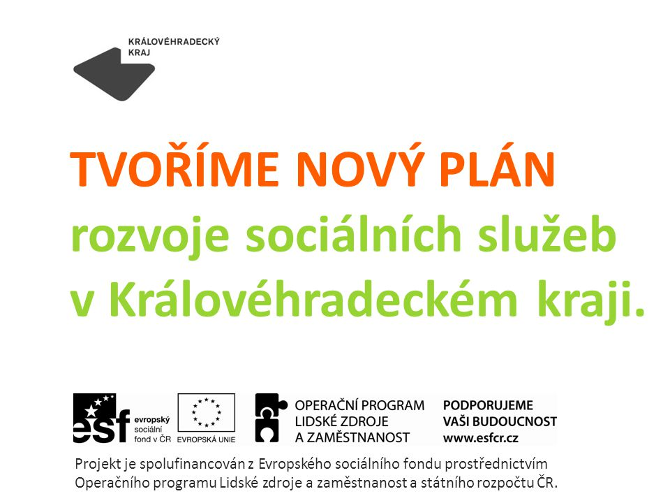TVOŘÍME NOVÝ PLÁN rozvoje sociálních služeb v Královéhradeckém kraji.