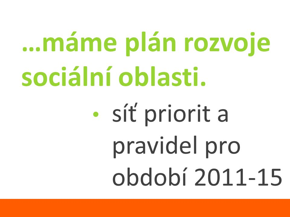…máme plán rozvoje sociální oblasti. síť priorit a pravidel pro období 2011-15