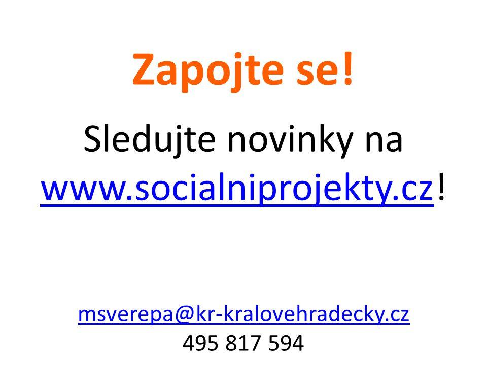 Zapojte se. Sledujte novinky na www.socialniprojekty.cz.