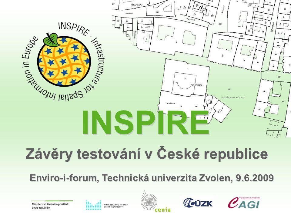 INSPIRE Závěry testování v České republice Enviro-i-forum, Technická univerzita Zvolen, 9.6.2009