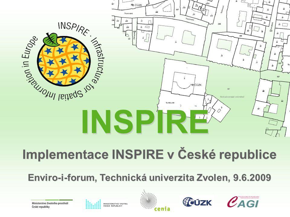 INSPIRE Enviro-i-forum, Technická univerzita Zvolen, 9.6.2009 Implementace INSPIRE v České republice