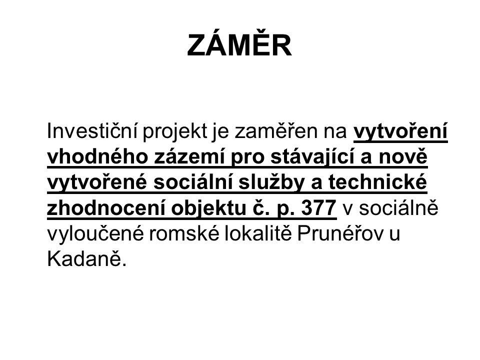 ZÁMĚR Investiční projekt je zaměřen na vytvoření vhodného zázemí pro stávající a nově vytvořené sociální služby a technické zhodnocení objektu č.
