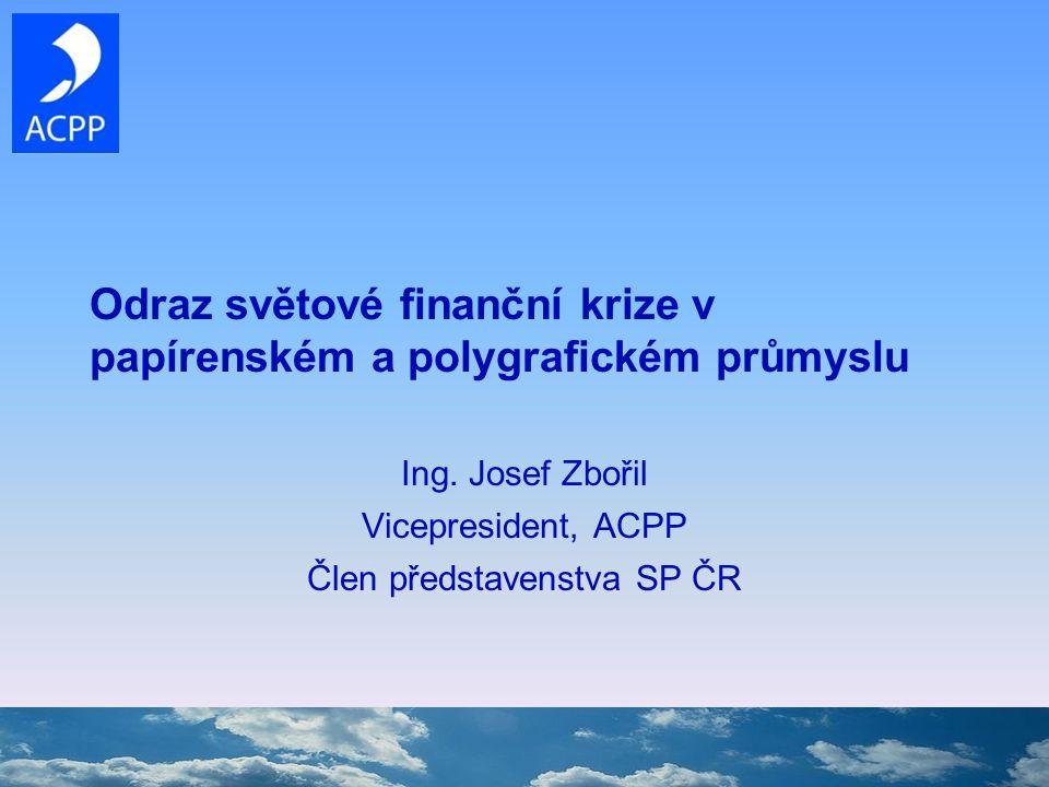 Odraz světové finanční krize v papírenském a polygrafickém průmyslu Ing.