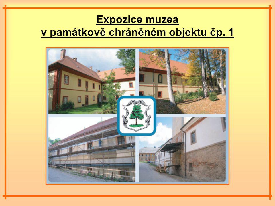Expozice muzea v památkově chráněném objektu čp. 1