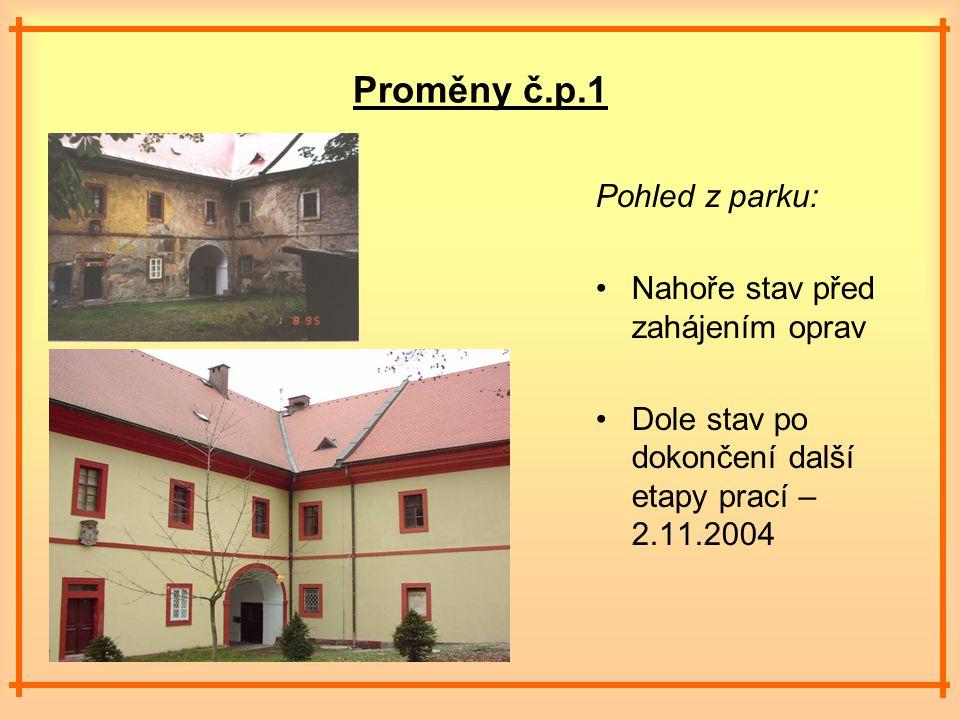 Proměny č.p.1 Pohled z parku: Nahoře stav před zahájením oprav Dole stav po dokončení další etapy prací – 2.11.2004