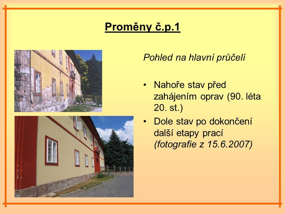 Proměny č.p.1 Pohled na hlavní průčelí Nahoře stav před zahájením oprav (90.
