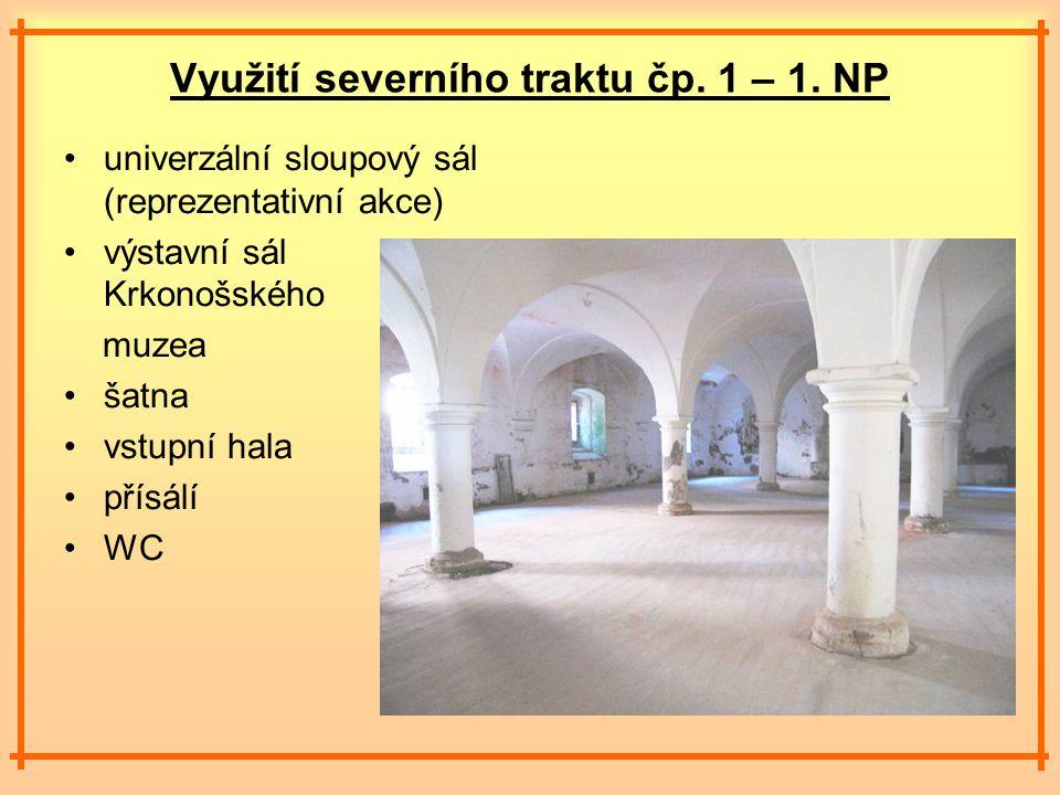 Využití severního traktu čp. 1 – 1.