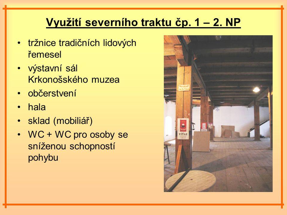 Využití severního traktu čp. 1 – 2.