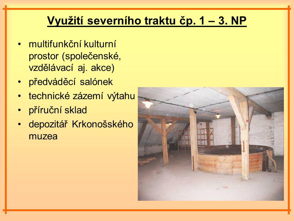 Využití severního traktu čp. 1 – 3. NP multifunkční kulturní prostor (společenské, vzdělávací aj.