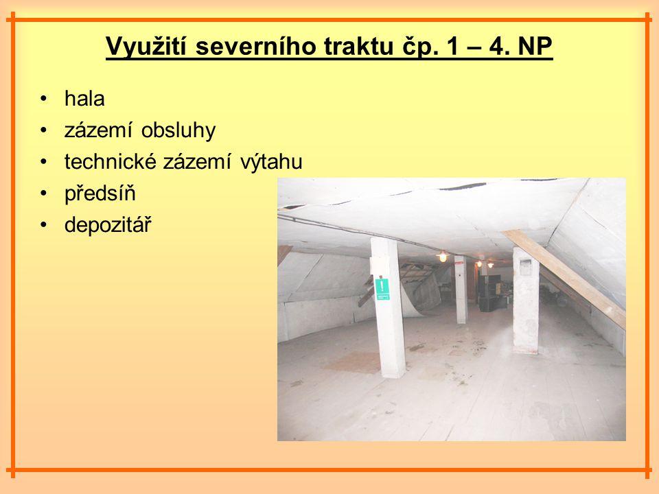 Využití severního traktu čp. 1 – 4.