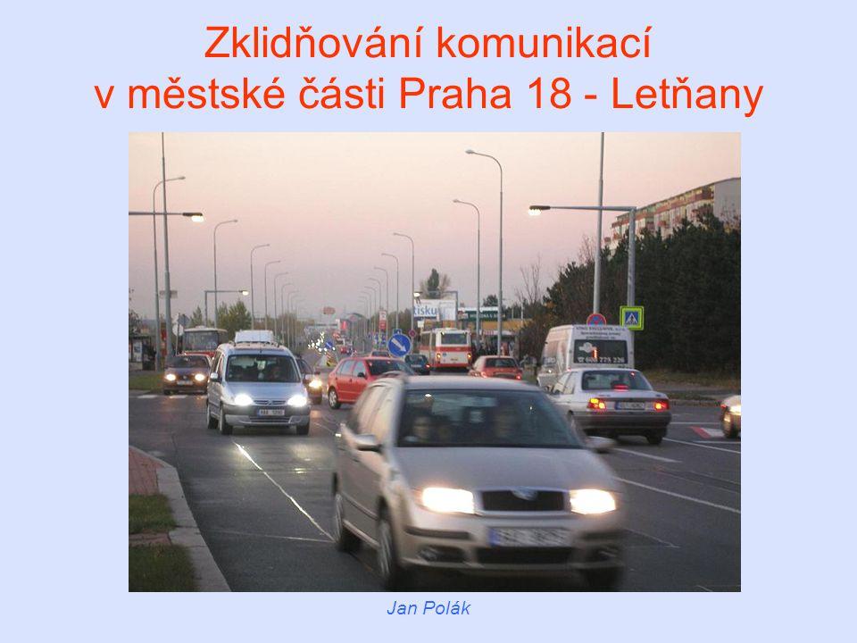 Zklidňování komunikací v městské části Praha 18 - Letňany Jan Polák