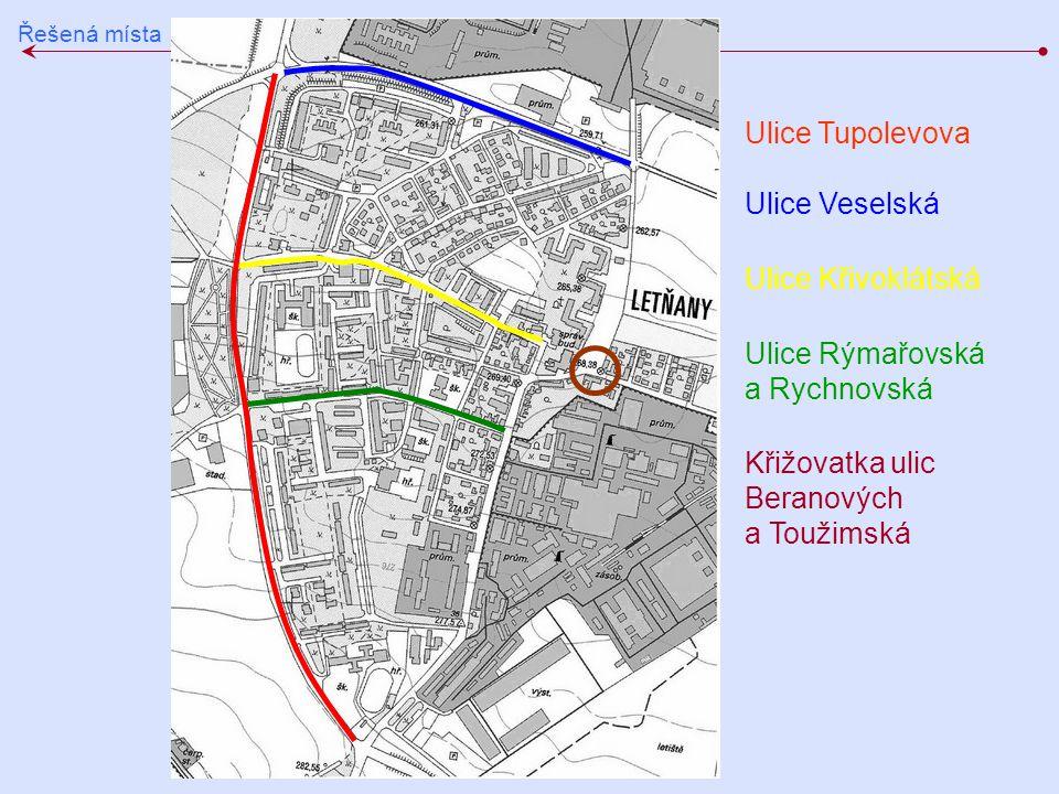 Řešená místa Ulice Tupolevova Ulice Veselská Křižovatka ulic Beranových a Toužimská Ulice Křivoklátská Ulice Rýmařovská a Rychnovská
