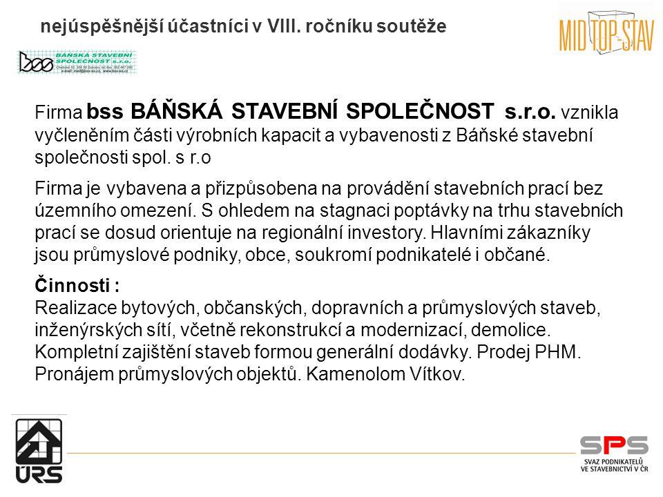 nejúspěšnější účastníci v VIII.ročníku soutěže Firma bss BÁŇSKÁ STAVEBNÍ SPOLEČNOST s.r.o.