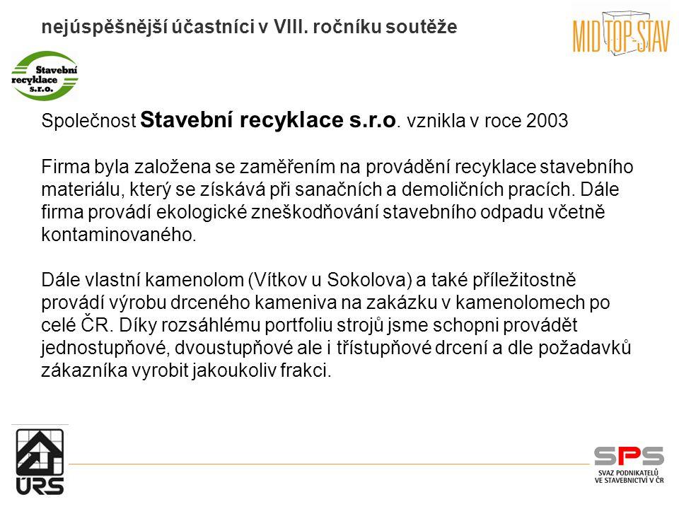 nejúspěšnější účastníci v VIII. ročníku soutěže IMPA Společnost Stavební recyklace s.r.o.