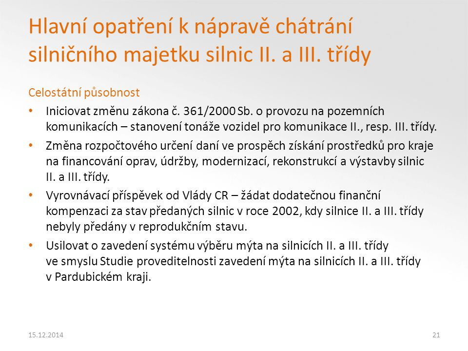 15.12.201421 Hlavní opatření k nápravě chátrání silničního majetku silnic II.