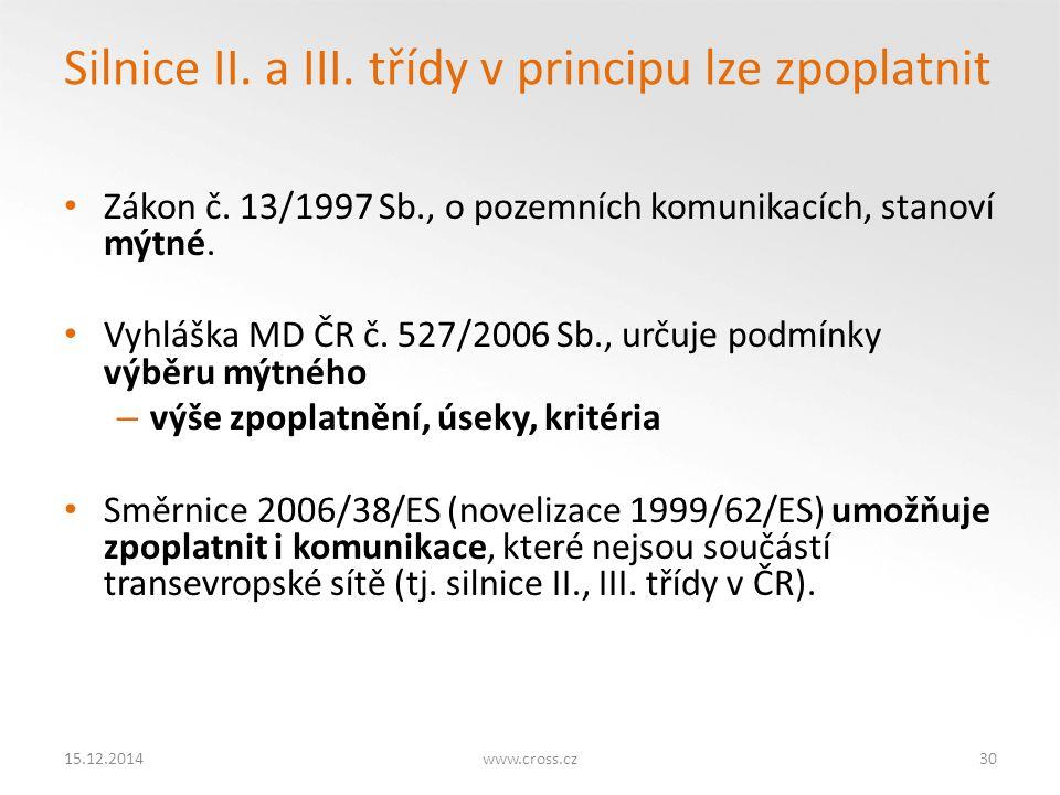 Silnice II.a III. třídy v principu lze zpoplatnit Zákon č.