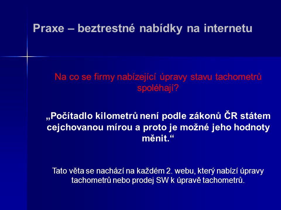 """Praxe – beztrestné nabídky na internetu Na co se firmy nabízející úpravy stavu tachometrů spoléhají? """"Počítadlo kilometrů není podle zákonů ČR státem"""