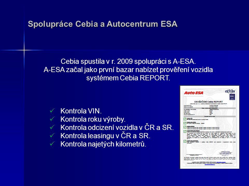 Spolupráce Cebia a Autocentrum ESA Cebia spustila v r. 2009 spolupráci s A-ESA. A-ESA začal jako první bazar nabízet prověření vozidla systémem Cebia