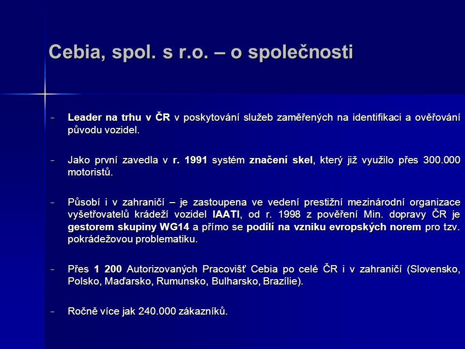 Cebia, spol. s r.o. – o společnosti − Leader − Leader na trhu v ČR v poskytování služeb zaměřených na identifikaci a ověřování původu vozidel. − Jako
