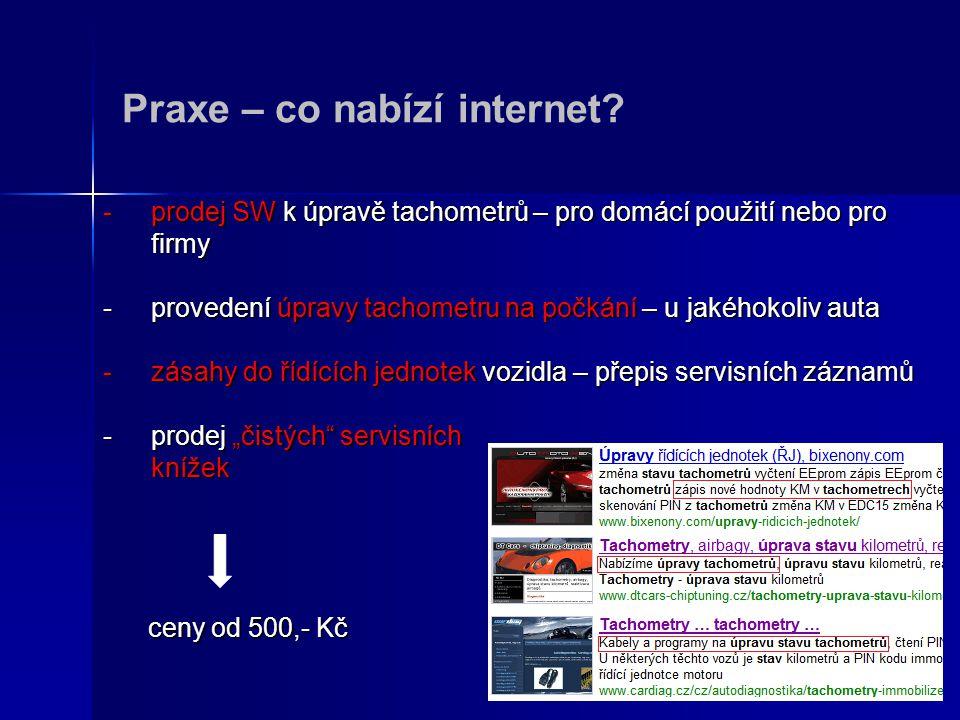 Praxe – co nabízí internet? -prodej SW k úpravě tachometrů – pro domácí použití nebo pro firmy -provedení úpravy tachometru na počkání – u jakéhokoliv