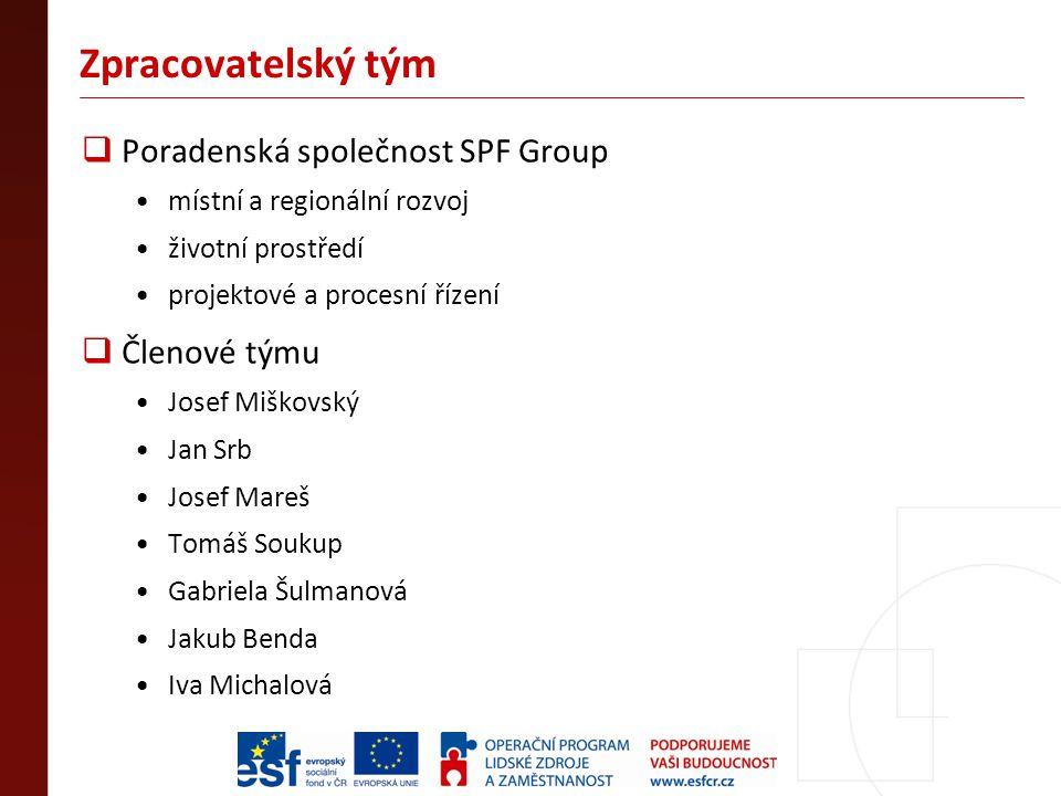Zpracovatelský tým  Poradenská společnost SPF Group místní a regionální rozvoj životní prostředí projektové a procesní řízení  Členové týmu Josef Mi