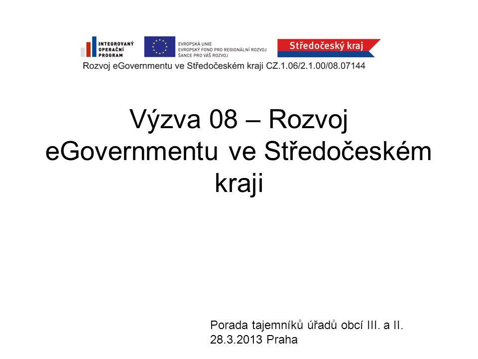 Výzva 08 – Rozvoj eGovernmentu ve Středočeském kraji Porada tajemníků úřadů obcí III.
