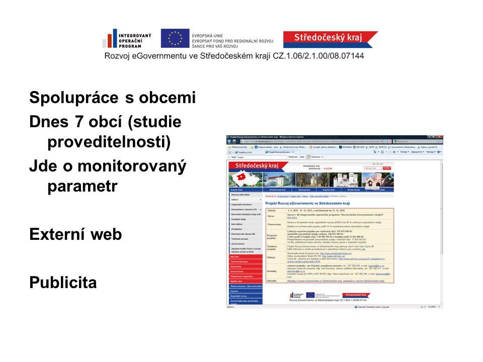 Spolupráce s obcemi Dnes 7 obcí (studie proveditelnosti) Jde o monitorovaný parametr Externí web Publicita