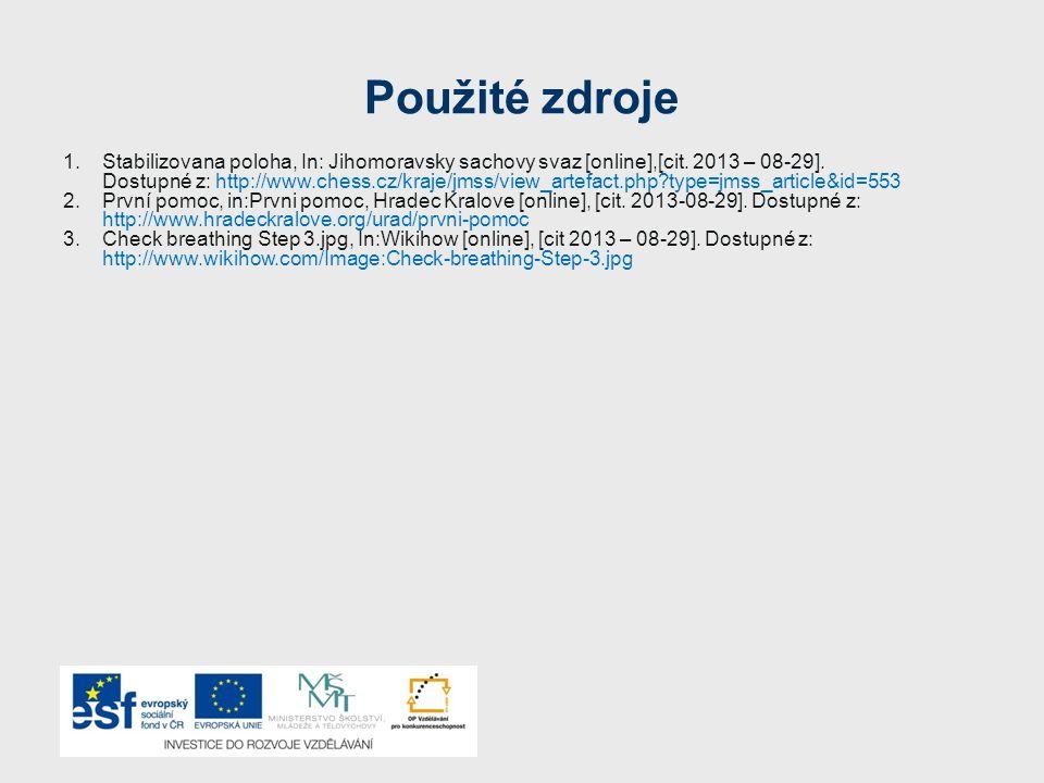 Použité zdroje 1.Stabilizovana poloha, In: Jihomoravsky sachovy svaz [online],[cit. 2013 – 08-29]. Dostupné z: http://www.chess.cz/kraje/jmss/view_art