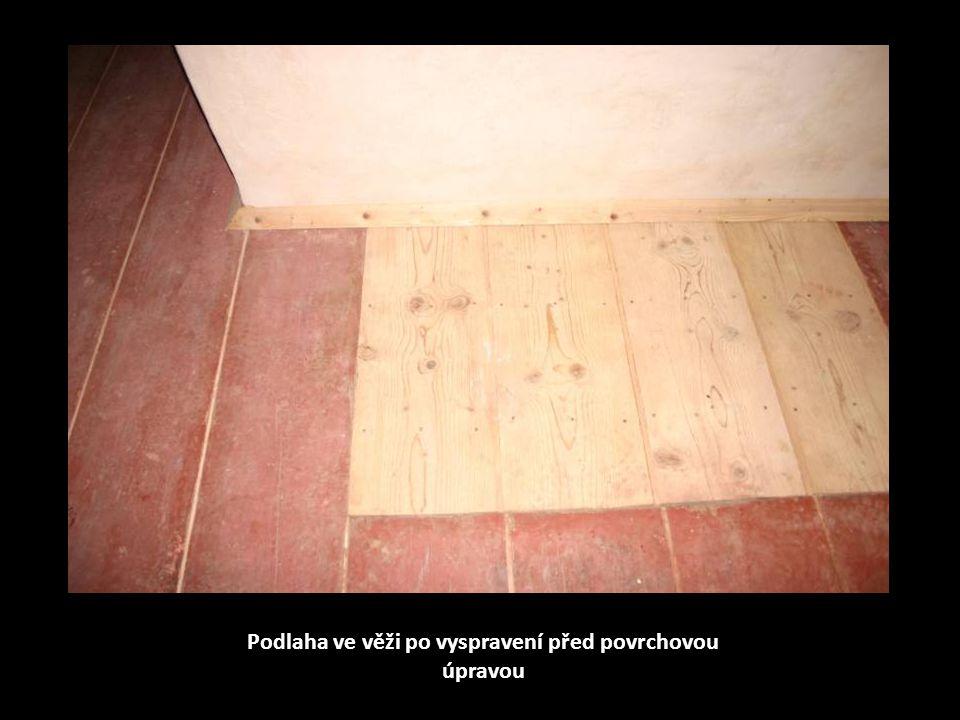 Podlaha ve věži po vyspravení před povrchovou úpravou