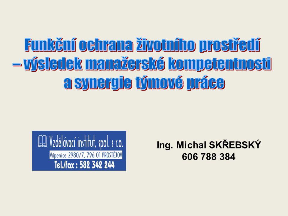 Ing. Michal SKŘEBSKÝ 606 788 384