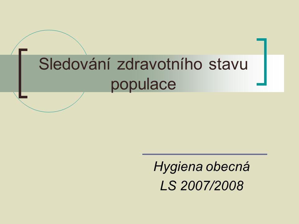 Sledování zdravotního stavu populace Hygiena obecná LS 2007/2008