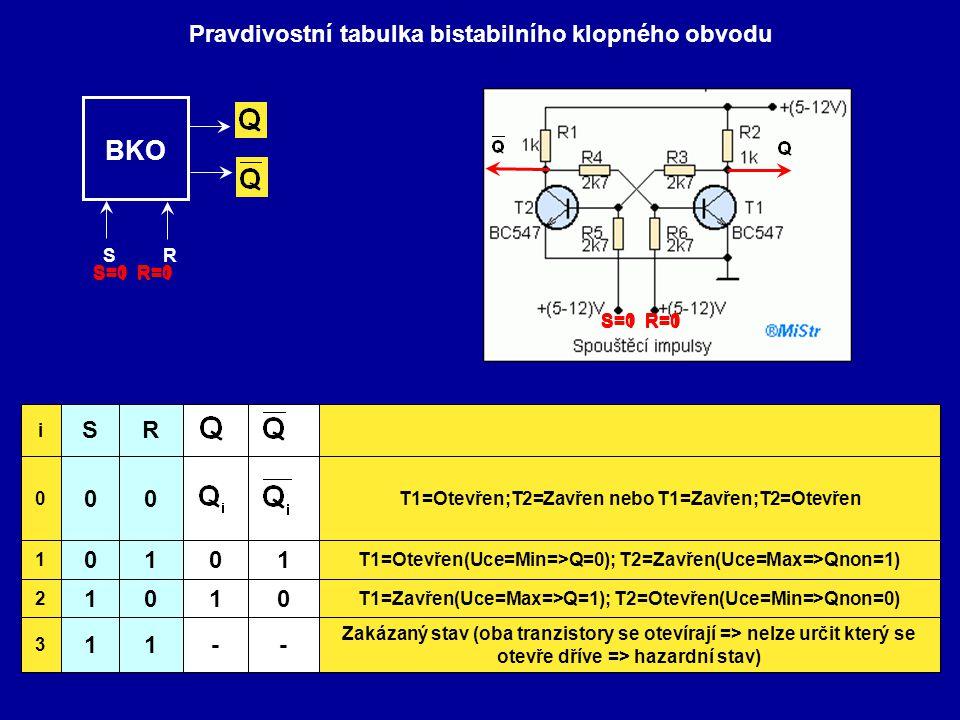 Pravdivostní tabulka bistabilního klopného obvodu - 0 1 Zakázaný stav (oba tranzistory se otevírají => nelze určit který se otevře dříve => hazardní s