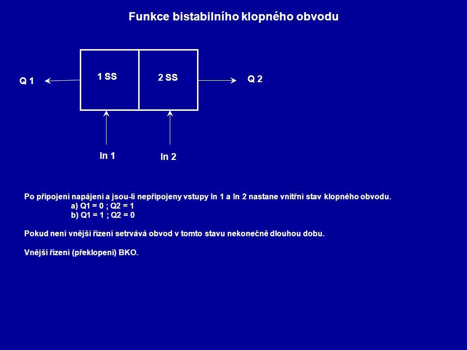 Funkce bistabilního klopného obvodu Po připojení napájení a jsou-li nepřipojeny vstupy In 1 a In 2 nastane vnitřní stav klopného obvodu. a) Q1 = 0 ; Q