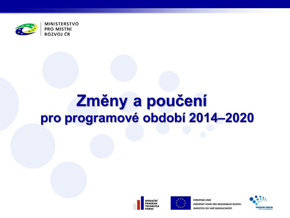 Změny a poučení pro programové období 2014–2020