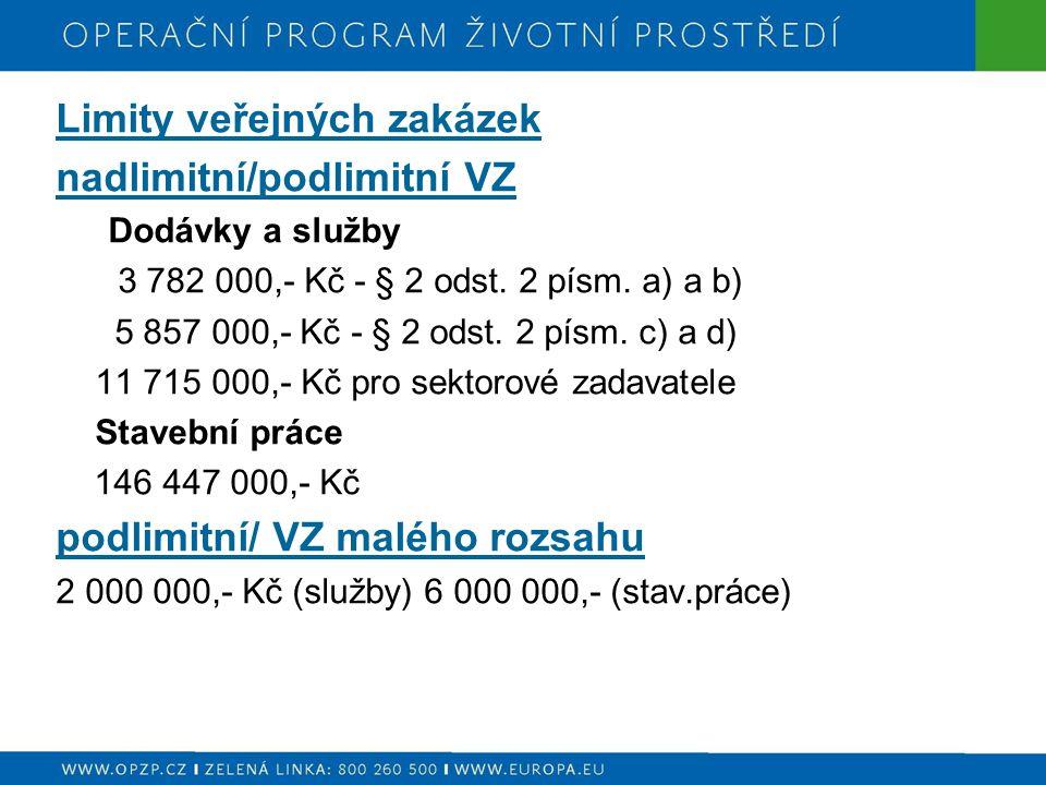 8 Limity veřejných zakázek nadlimitní/podlimitní VZ Dodávky a služby 3 782 000,- Kč - § 2 odst.