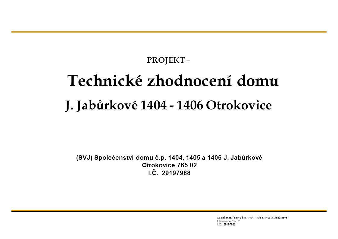 PROJEKT – Technické zhodnocení domu J.Jabůrkové 1404 - 1406 Otrokovice Společenství domu č.p.